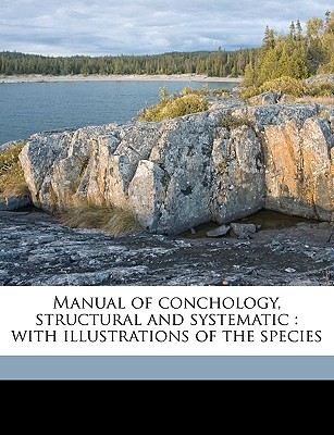 Manual of Conchology, Structural and Systematic: With Illustrations of the Species Volume 2 - Baker, Horace Burrington, and Cooke, Charles Montague