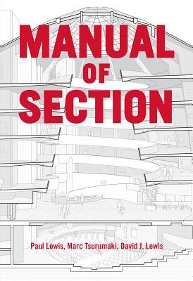 Manual of Section - Lewis, Paul, and Tsurumaki, Marc, and Lewis, David J, Ph.D.