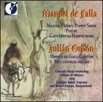 Manuel de Falla: Master Peter's Puppet Show; Psyché; Concerto for Harpsichord; Julian Orbón: Himnus ad Galli Cantum