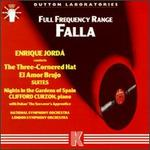 Manuel de Falla: The Three-Cornered Hat; El Amor Brujo; Nights in the Gardens of Spain