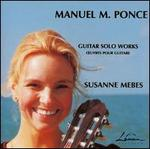 Manuel Ponce: Guitar Solo Works