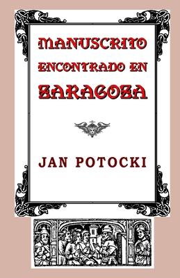 Manuscrito Encontrado En Zaragoza - Potocki, Jan