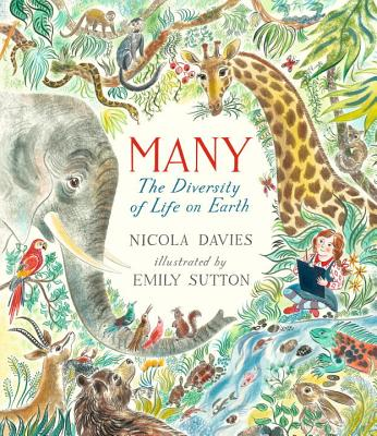 Many: The Diversity of Life on Earth - Davies, Nicola, Dr.