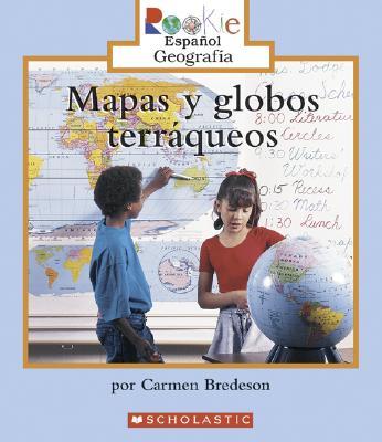 Mapas y Globos Terraqueos - Bredeson, Carmen