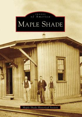 Maple Shade - Maple Shade Historical Society
