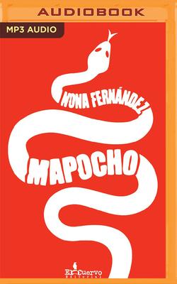 Mapocho (Narraci?n En Castellano) - Fernandez, Nona, and Jara, Ana (Read by)