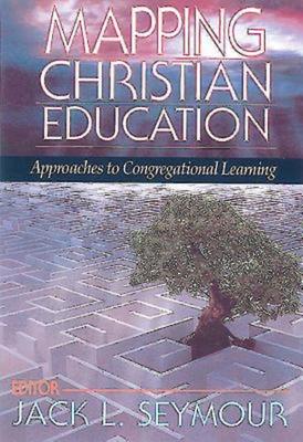 Mapping Christian Education - Seymour, Jack L