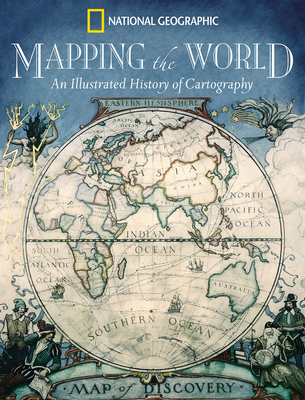 Mapping the World: An Illustrated History of Cartography - Ehrenberg, Ralph E, Professor (Editor)