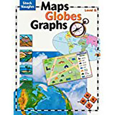 Maps, Globes, Graphs: Student Edition Level B - Billings, Henry, and Steck-Vaughn Company (Prepared for publication by)