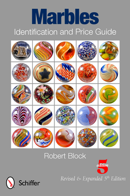 Marbles Identification and Price Guide - Block, Robert
