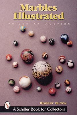 Marbles Illustrated - Block, Robert S