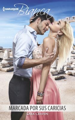 Marcada Por Sus Caricias: (Marked by His Caresses) - Craven, Sara