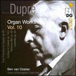 Marcel Dupré: Organ Works, Vol. 10