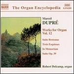 Marcel Dupr�: Works for Organ, Vol. 12