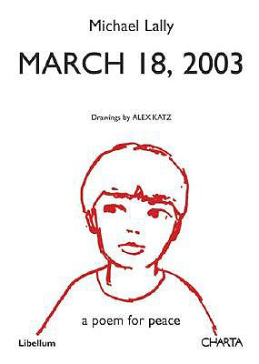 March 18, 2003: A Poem for Peace by Michael Lally, Drawings by Alex Katz - Lally, Michael