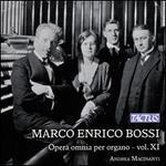 Marco Enrico Bossi: Opera omnia per organo, Vol. 11