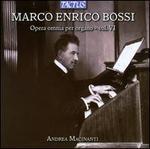 Marco Enrico Bossi: Opera omnia per organo, Vol. 6
