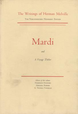 Mardi and a Voyage Thither: Volume Three, Scholarly Edition - Melville, Herman, and Hayford, Harrison (Editor), and Tanselle, G Thomas (Editor)