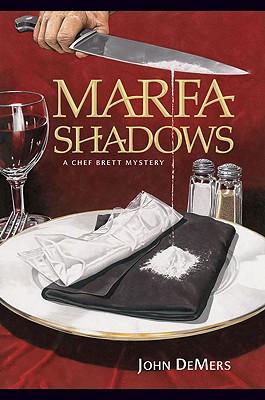 Marfa Shadows: A Chef Brett Mystery - DeMers, John