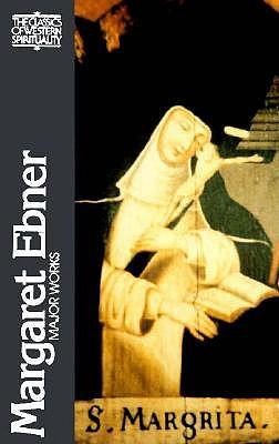 Margaret Ebner, Major Works - Ebner, Margaret, and Hindsley, Leonard P (Editor), and Woods, Richard (Photographer)