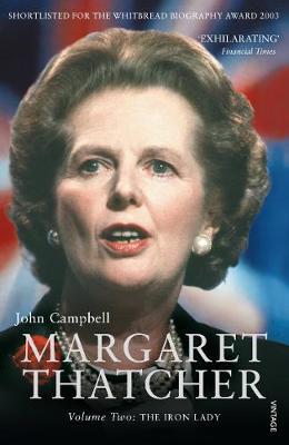Margaret Thatcher Vol. 2. the Iron Lady - Campbell, John
