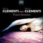 Maria Clementi plays Muzio Clementi: Piano Sonatas