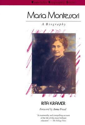 Maria Montessori: A Biography - Kramer, Rita