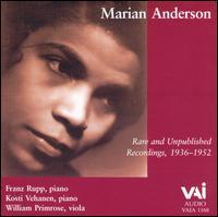 Marian Anderson Rare and Unpublished Recordings, 1936 - 1952 - Franz Rupp (piano); Kosti Vehanen (piano); Marian Anderson (contralto); William Primrose (viola)