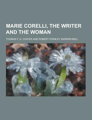 Marie Corelli, the Writer and the Woman - Coates, Thomas F G