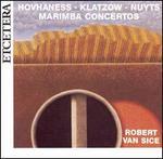 Marimba Concertos by Hovhaness, Klatzow & Nuyts