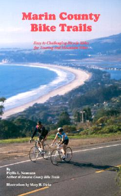 Marin County Bike Trails: Easy to Challenging Bicycle Rides for Touring and Mountain Bikes - Neumann, Phyllis L, and Dicke, Mary H (Illustrator)