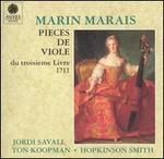 Marin Marais: Pièces de viole du troisième Livre