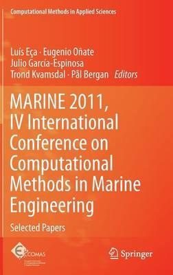 Marine 2011, IV International Conference on Computational Methods in Marine Engineering: Selected Papers - Eca, Luis (Editor)