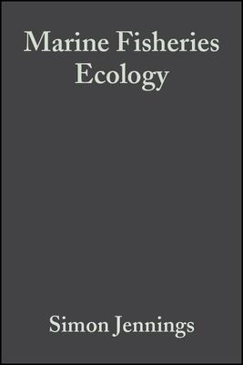 Marine Fisheries Ecology - Jennings, Simon, and Kaiser, Michel, and Reynolds, John D