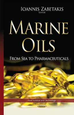 Marine Oils: From Sea to Pharmaceuticals - Zabetakis, Ioannis (Editor)