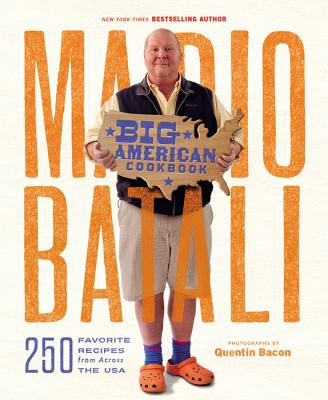 Mario Batali--Big American Cookbook: 250 Favorite Recipes from Across the USA - Batali, Mario, and Webster, Jim, M.D.