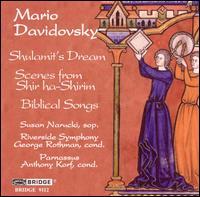 Mario Davidovsky: Shulamit's Dream; Scenes from Shir ha-Shirim: Biblical Songs - Mark Bleeke (tenor); Mukund Marathe (tenor); Parnassus; Susan Narucki (soprano); Wilbur Pauley (bass); Riverside Symphony