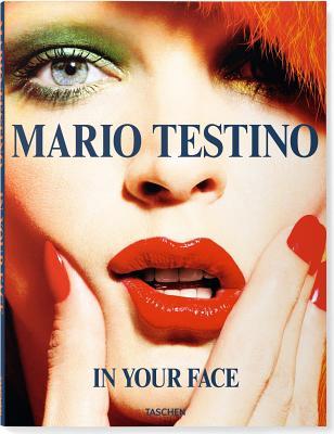 Mario Testino: In Your Face - Testino, Mario