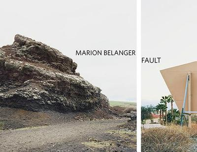 Marion Belanger: Rift/Fault - Belanger, Marion (Photographer), and Lippard, Lucy R (Contributions by)