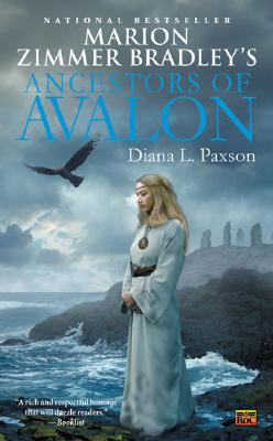 Marion Zimmer Bradley's Ancestors of Avalon - Paxson, Diana L