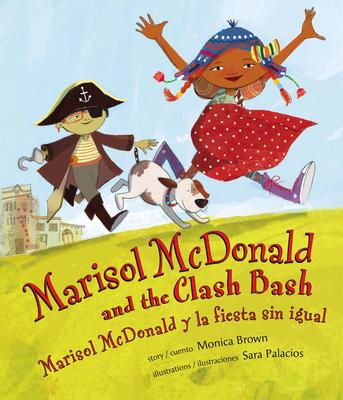 Marisol McDonald and the Clash Bash: Marisol McDonald y La Fiesta Sin Igual - Brown, Monica, and Palacios, Sara (Illustrator)