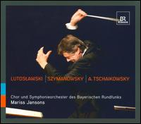 Mariss Jansons conducts Lutoslawski, Szymanowsky & Tchaikovsky - Andreas Röhn (violin); Nimrod Guez (viola); Rafal Bartminski (tenor); Bavarian Radio Chorus (choir, chorus);...