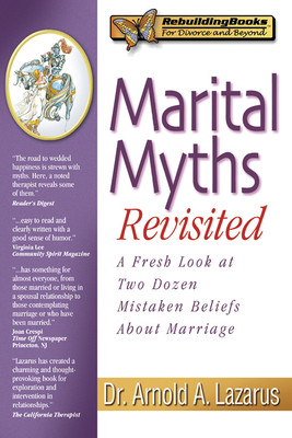Marital Myths Revisited: A Fresh Look at Two Dozen Mistaken Beliefs about Marriage - Lazarus, Arnold A, Professor, PhD