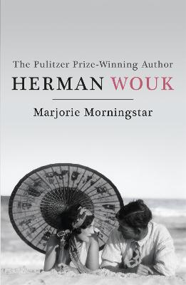 Marjorie Morningstar - Wouk, Herman