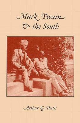 Mark Twain and the South - Pettit, Arthur G