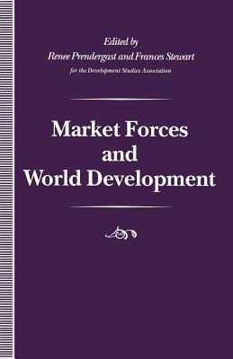 Market Forces and World Development - Prendergast, Renee (Editor)