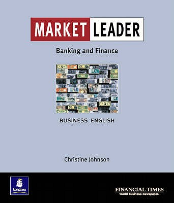 Market Leader:Business English with The Financial Times In Banking & Finance - Johnson, Christine, and Pilbeam, Keith