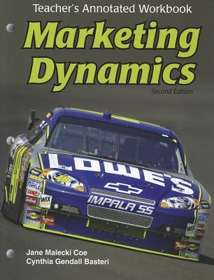 Marketing Dynamics, Teacher's Annotated Workbook - Coe, Jane Malecki, and Basteri, Cynthia Gendall