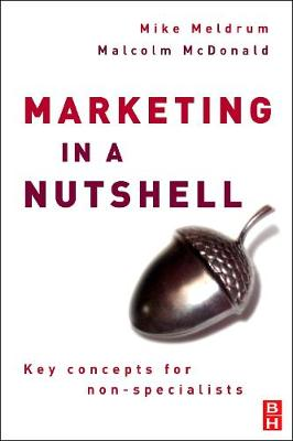 Marketing in a Nutshell: Key Concepts for Non-Specialists - Meldrum, Mike, and McDonald, Malcolm, Professor