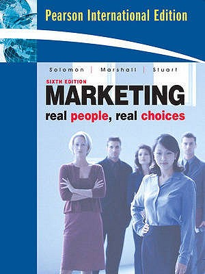 Marketing: International Version: Real People, Real Choices - Solomon, Michael R., and Marshall, Greg W., and Stuart, Elnora W.